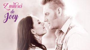 """""""Z miłości do Joey"""" – film na nowy sezon – 18.09"""